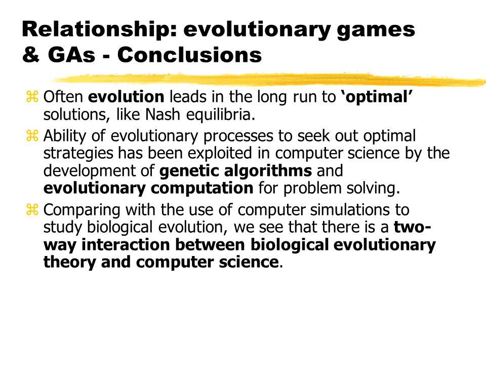 Relationship: evolutionary games & GAs - Conclusions