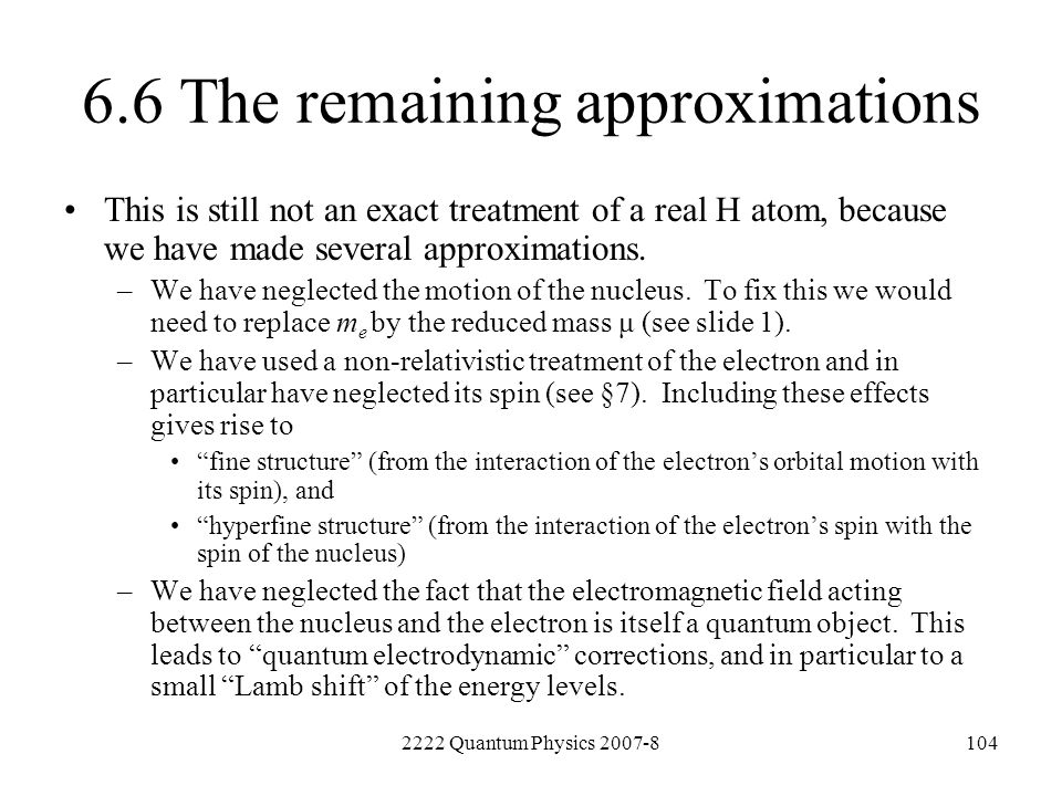 6.6 The remaining approximations