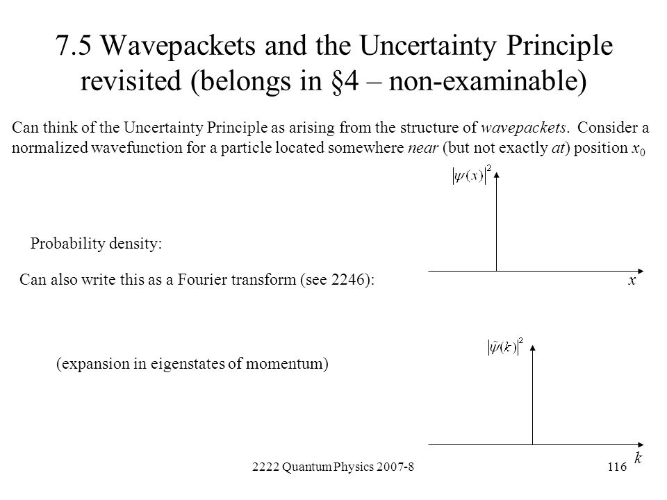 7.5 Wavepackets and the Uncertainty Principle revisited (belongs in §4 – non-examinable)