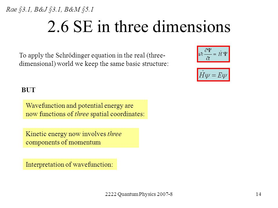 2.6 SE in three dimensions Rae §3.1, B&J §3.1, B&M §5.1