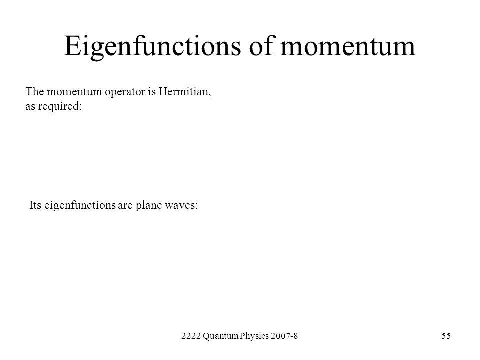 Eigenfunctions of momentum