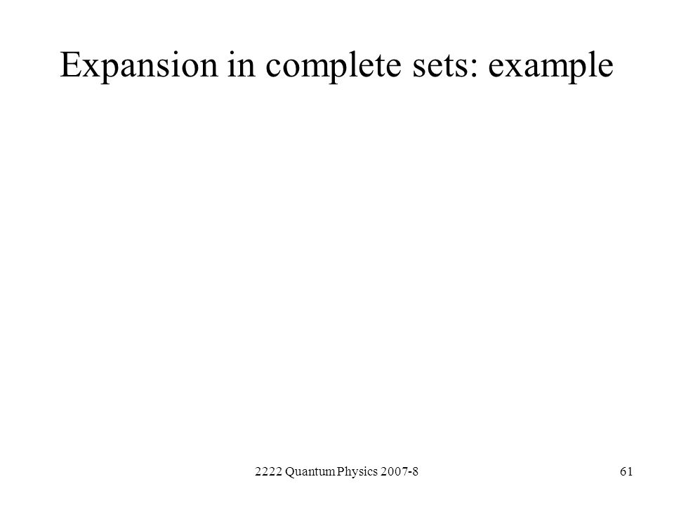 Expansion in complete sets: example