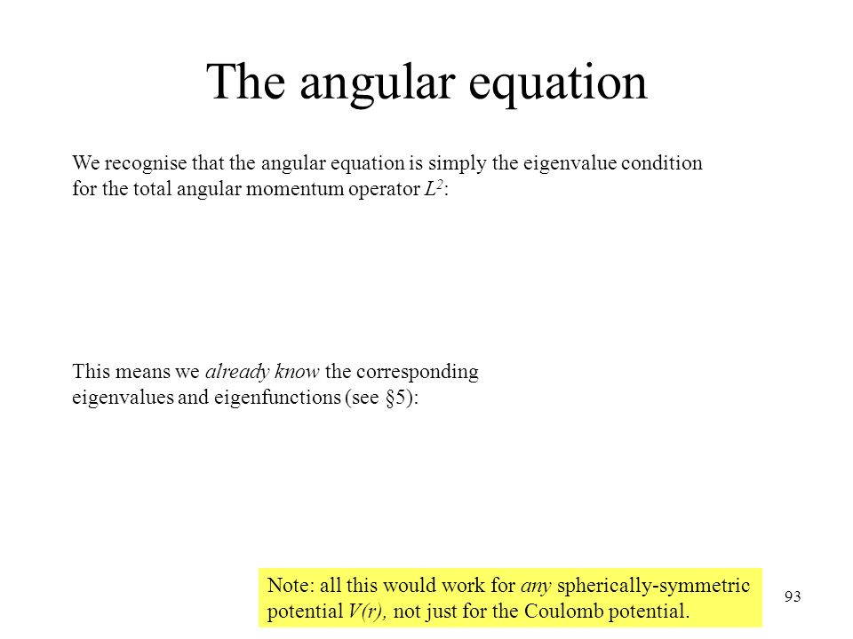 The angular equation We recognise that the angular equation is simply the eigenvalue condition for the total angular momentum operator L2: