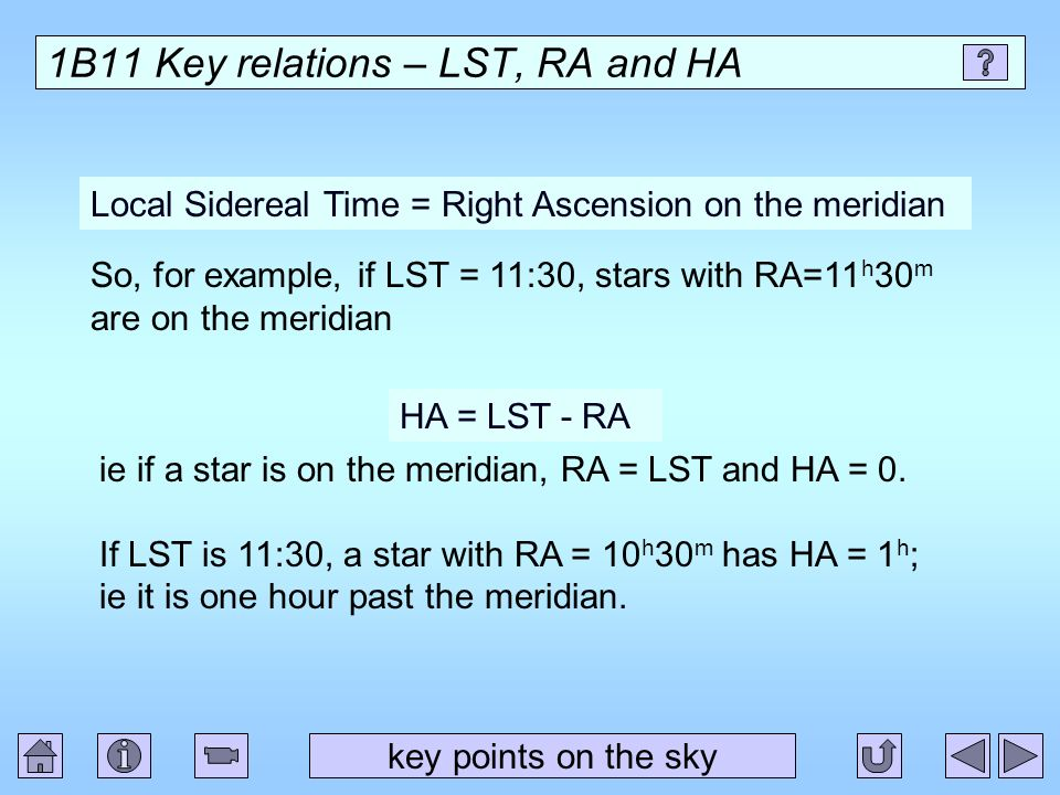1B11 Key relations – LST, RA and HA