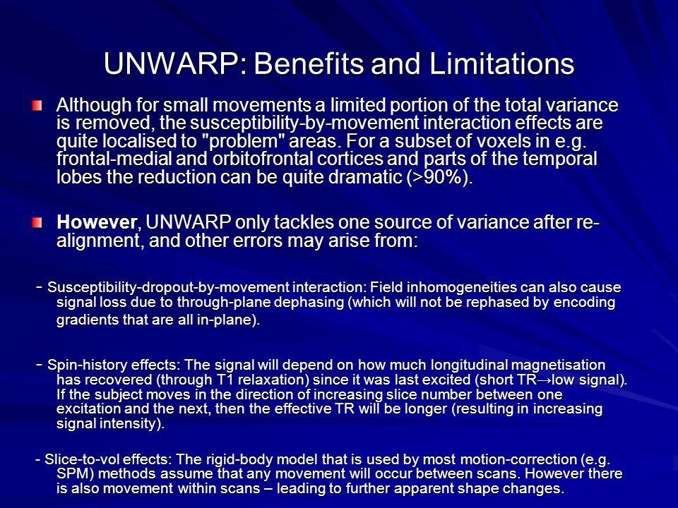 UNWARP: Benefits and Limitations