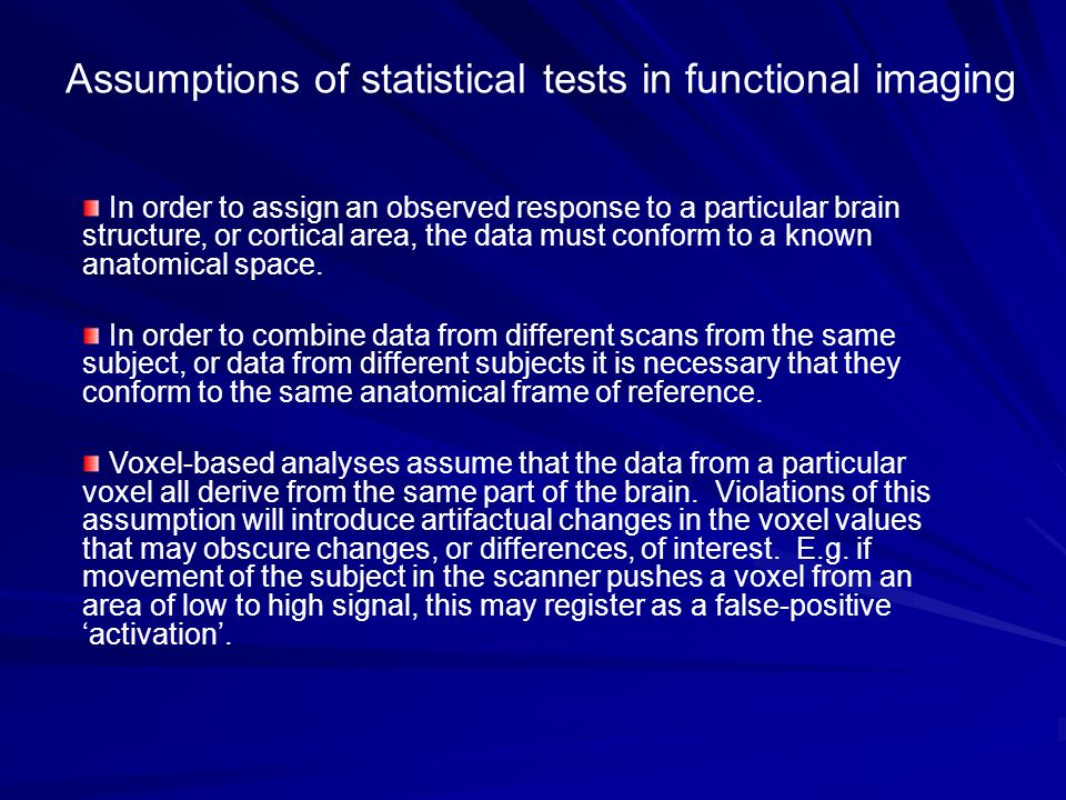 Assumptions of statistical tests in functional imaging