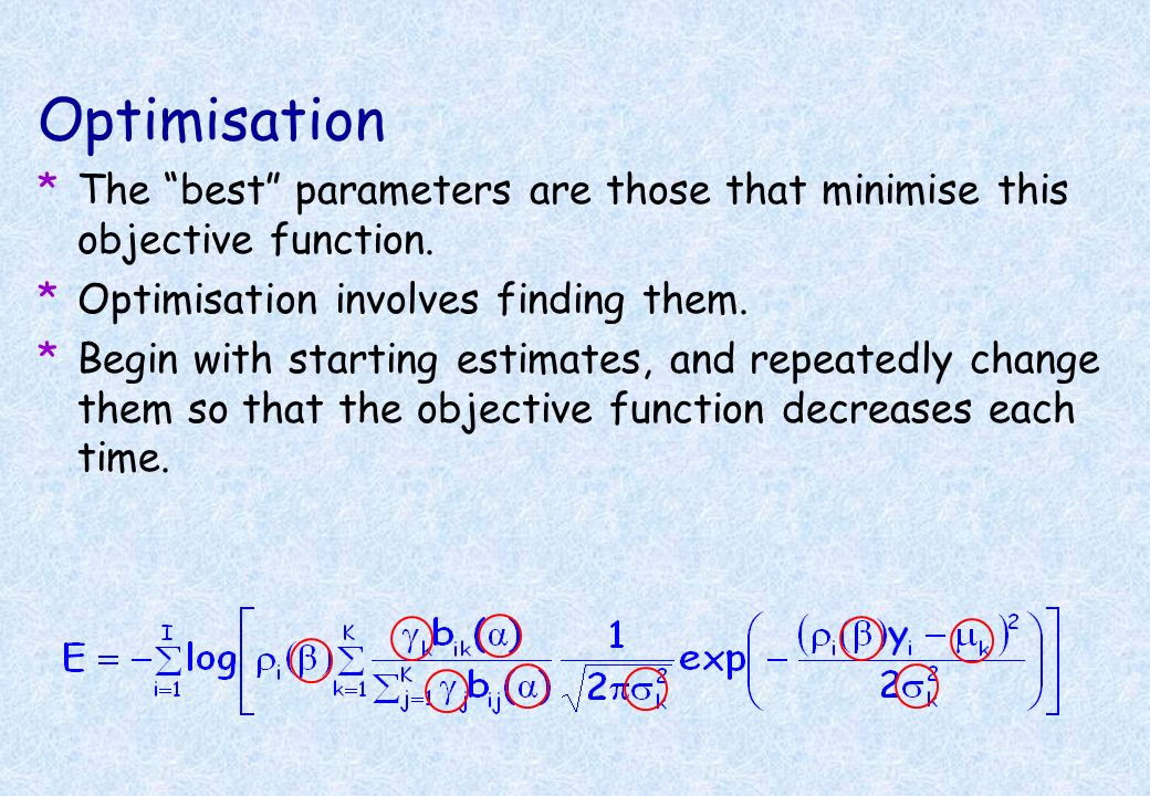 Optimisation The best parameters are those that minimise this objective function. Optimisation involves finding them.