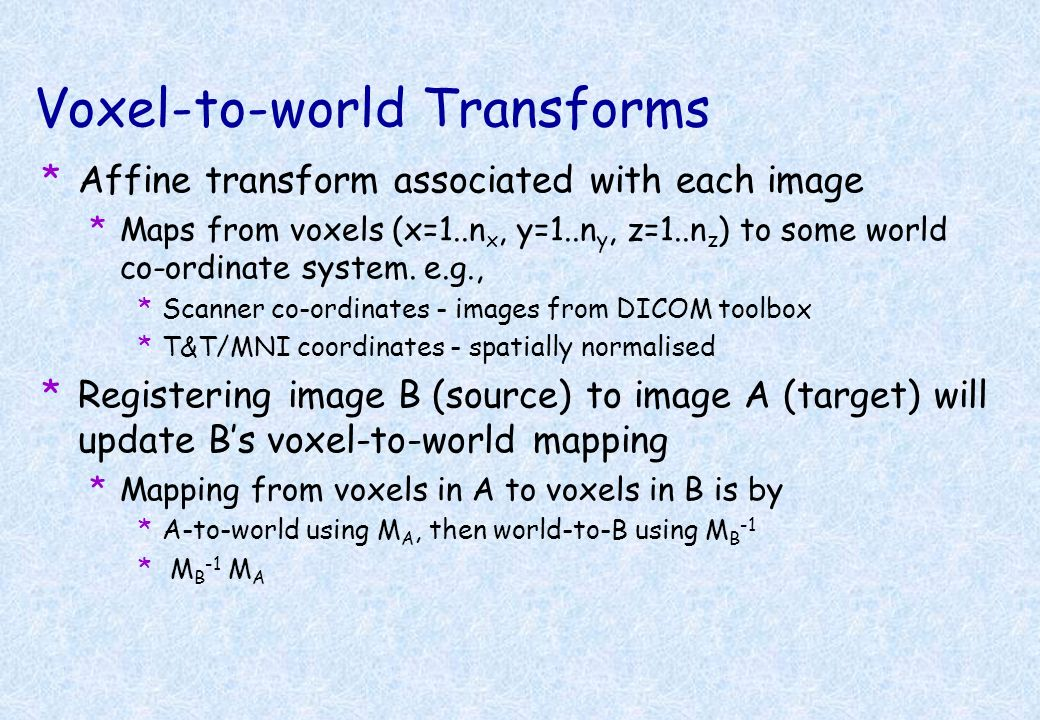 Voxel-to-world Transforms