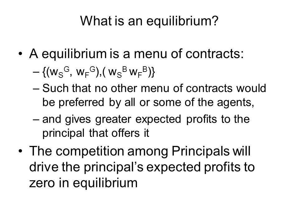 A equilibrium is a menu of contracts: