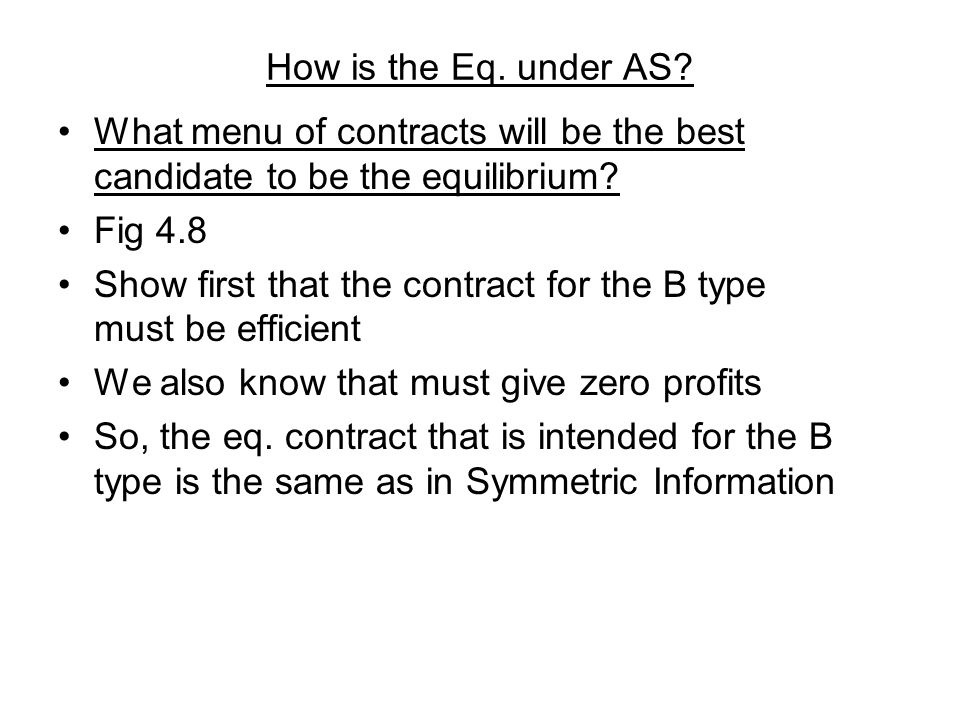 How is the Eq. under AS What menu of contracts will be the best candidate to be the equilibrium Fig 4.8.