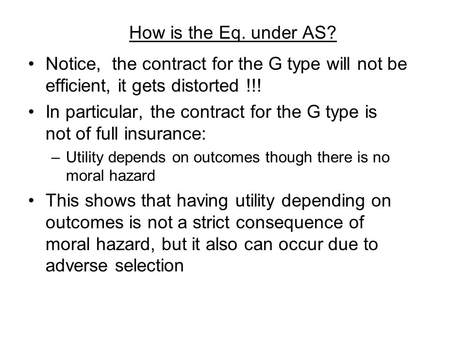 In particular, the contract for the G type is not of full insurance: