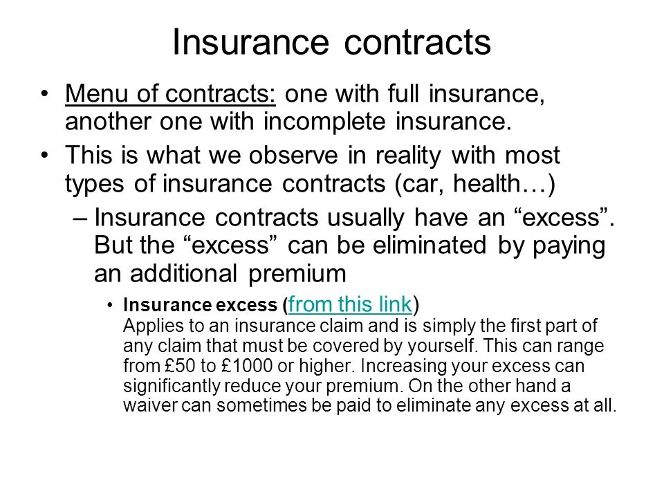 Insurance contracts Menu of contracts: one with full insurance, another one with incomplete insurance.