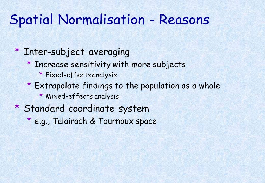 Spatial Normalisation - Reasons