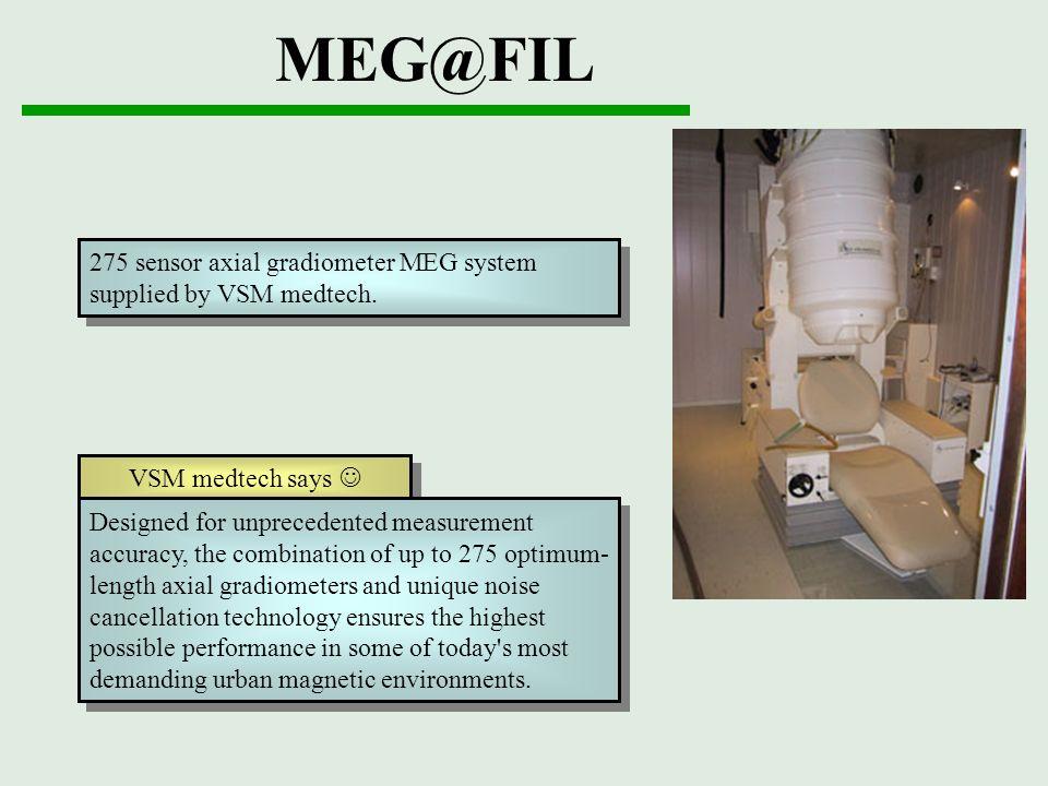 MEG@FIL 275 sensor axial gradiometer MEG system supplied by VSM medtech. VSM medtech says 