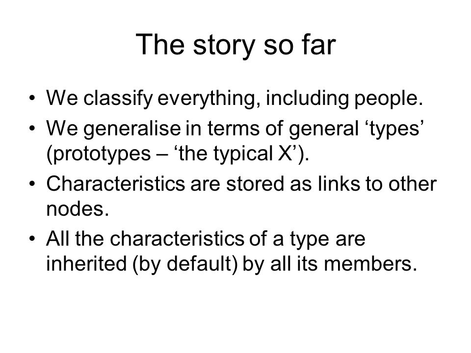 The story so far We classify everything, including people.
