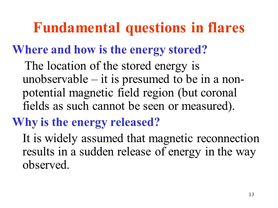 Fundamental questions in flares