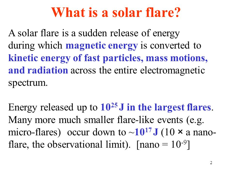 What is a solar flare A solar flare is a sudden release of energy