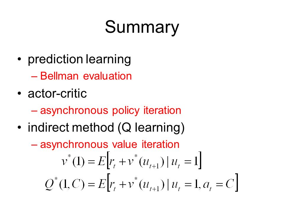 Summary prediction learning actor-critic indirect method (Q learning)