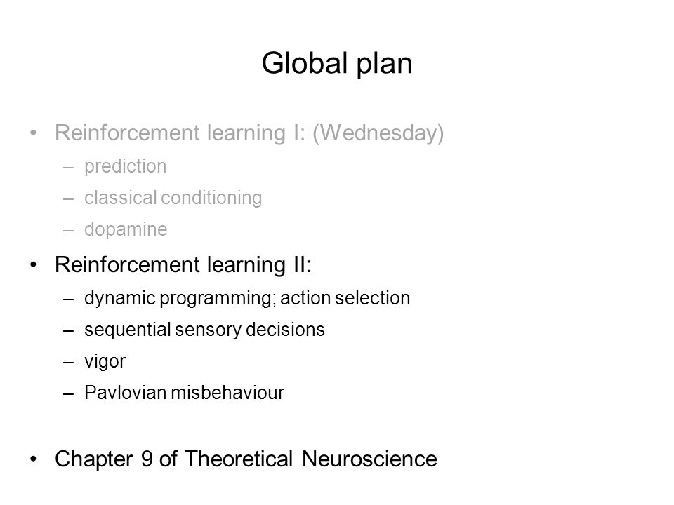 Global plan Reinforcement learning I: (Wednesday)