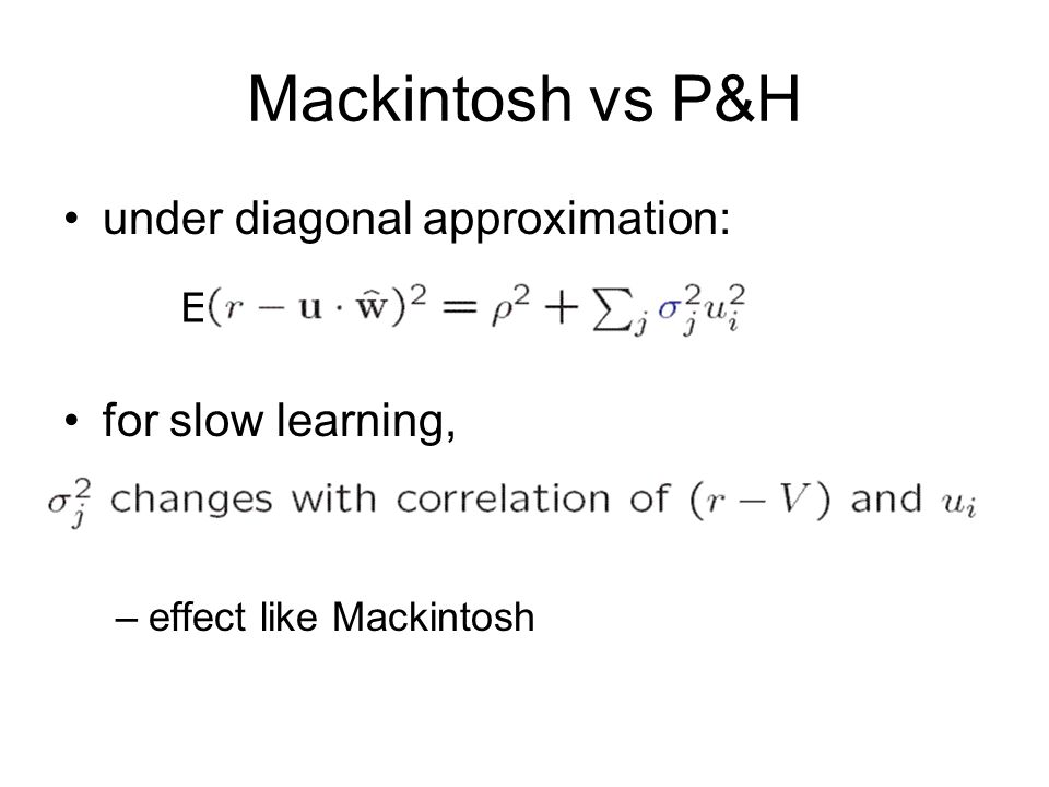 Mackintosh vs P&H under diagonal approximation: for slow learning, E