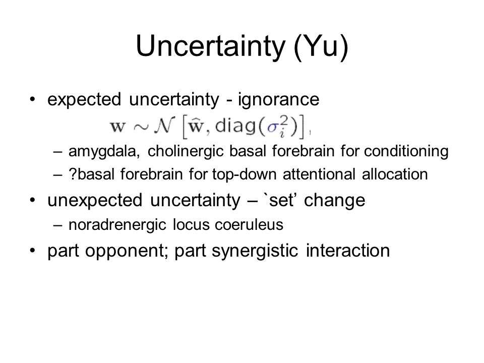 Uncertainty (Yu) expected uncertainty - ignorance