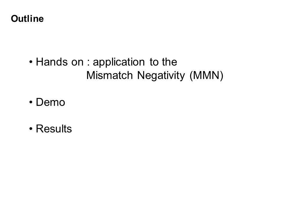 Hands on : application to the Mismatch Negativity (MMN)