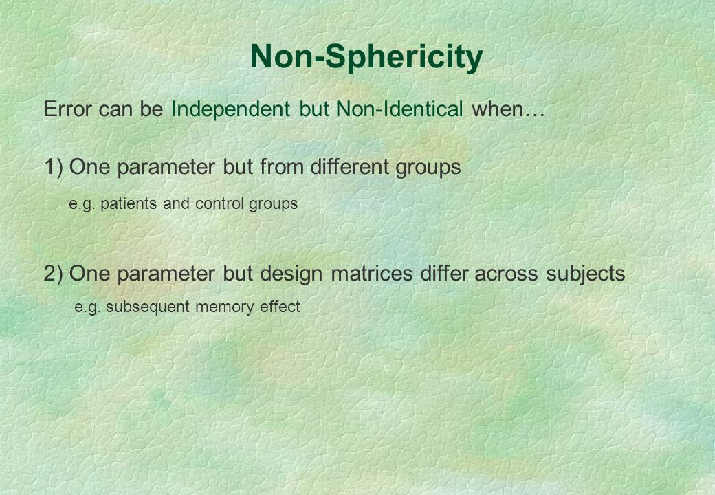 Non-Sphericity Error can be Independent but Non-Identical when…