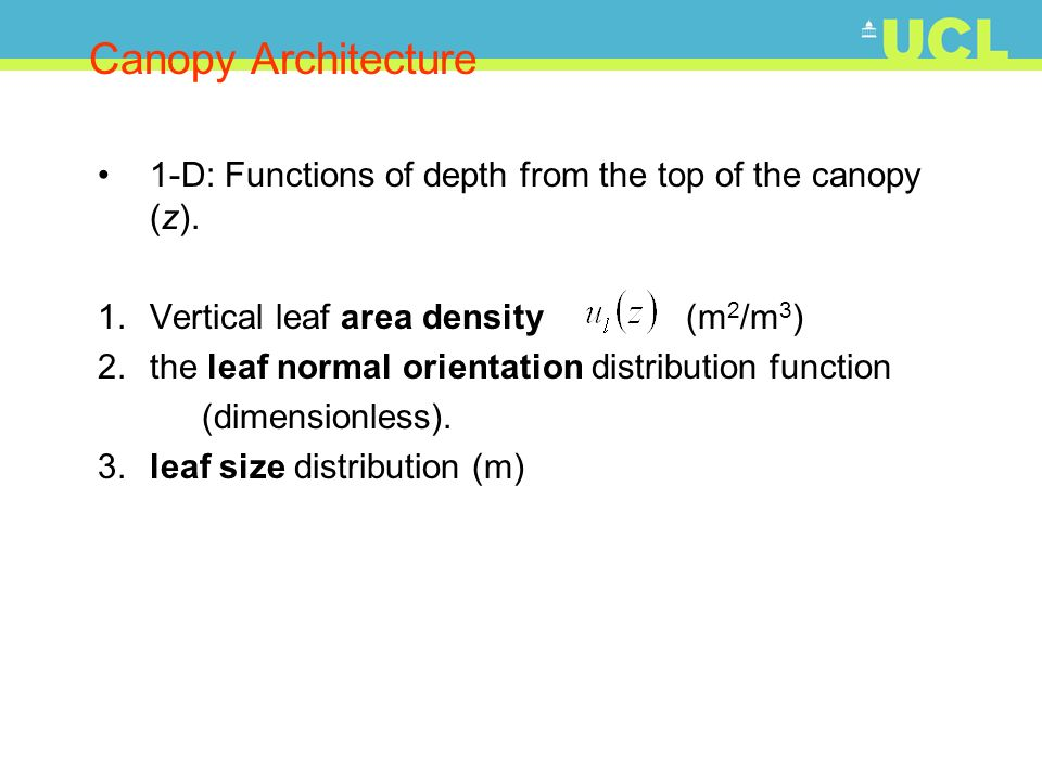 Canopy Architecture 1-D: Functions of depth from the top of the canopy (z). 1. Vertical leaf area density (m2/m3)