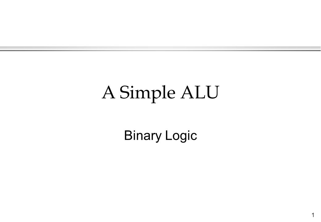 A Simple ALU Binary Logic