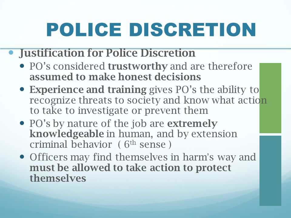 police officers discretion essay Here are a few, just to get started positives:  people who violate laws may get a warning instead of a citation or arrest  fewer jails, jail officers, or police officers are needed  officers may choose what type of traffic violations to enfo.