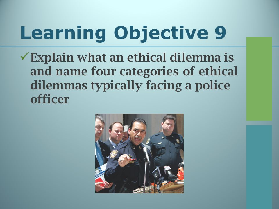 the ethical dilemma of a police Abstract touching upon the issue in a necessarily highly limited way, the ethical considerations of police working undercover are examined as many such activities are undertaken for the.