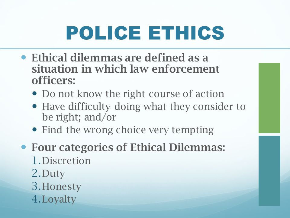 morality and ethics in law enforcement 1 ethics or morality many authors use the terms ethical and moral interchangeably, either unaware or dismissive of different connotations carried by the words.