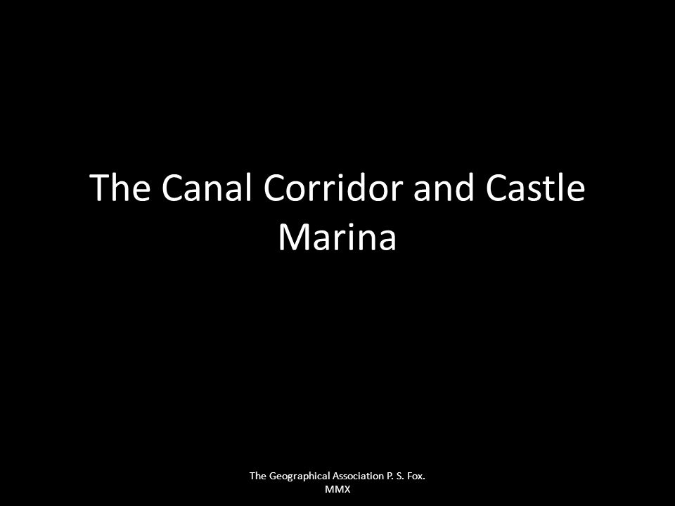 The Canal Corridor and Castle Marina