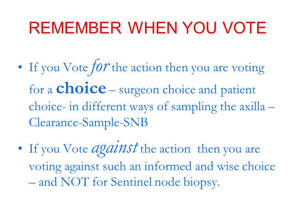 REMEMBER WHEN YOU VOTE