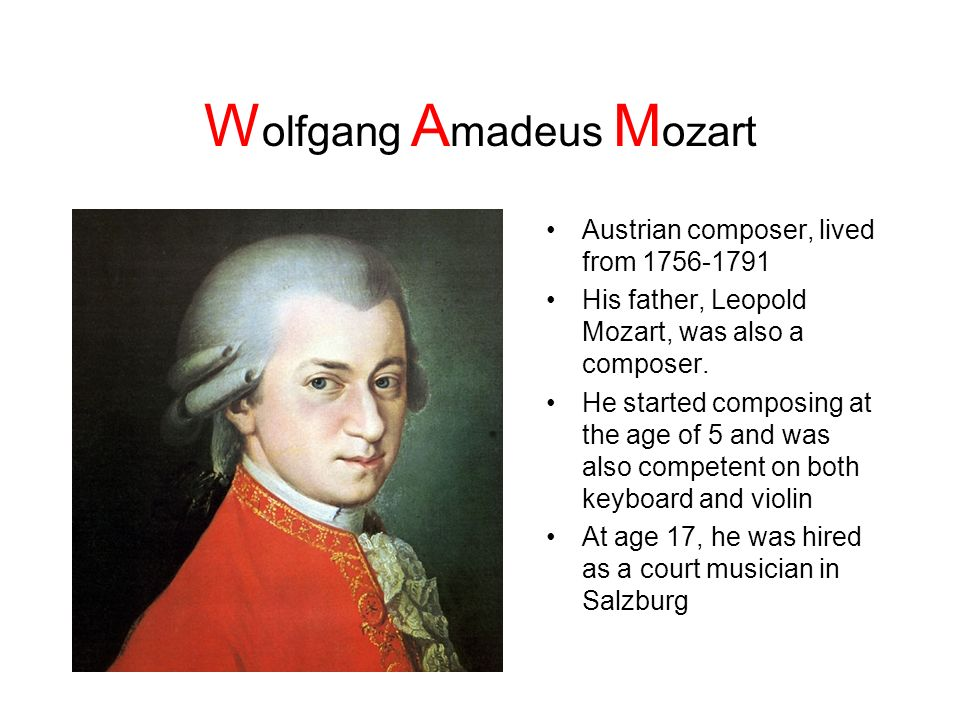 the early works and influences of wolfgang amadeus mozart The young virtuoso, nicknamed nannerl, was quickly overshadowed by her brother, wolfgang amadeus mozart, five years her junior but as one of wolfgang's earliest musical role models, does.