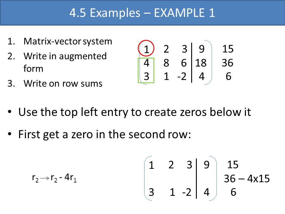 4.5 Examples – EXAMPLE 1 Matrix-vector system. Write in augmented form. Write on row sums. -2. 1.