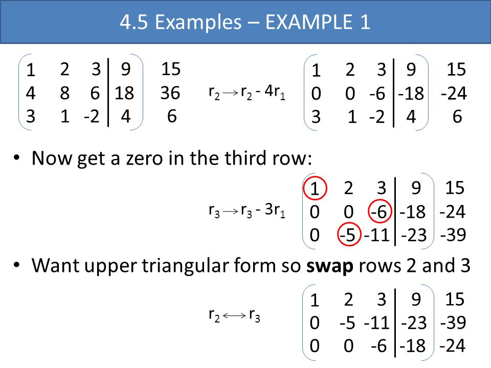 4.5 Examples – EXAMPLE 1 Now get a zero in the third row: