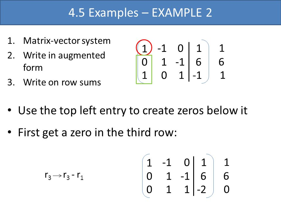 4.5 Examples – EXAMPLE 2 Matrix-vector system. Write in augmented form. Write on row sums. 1. -1.