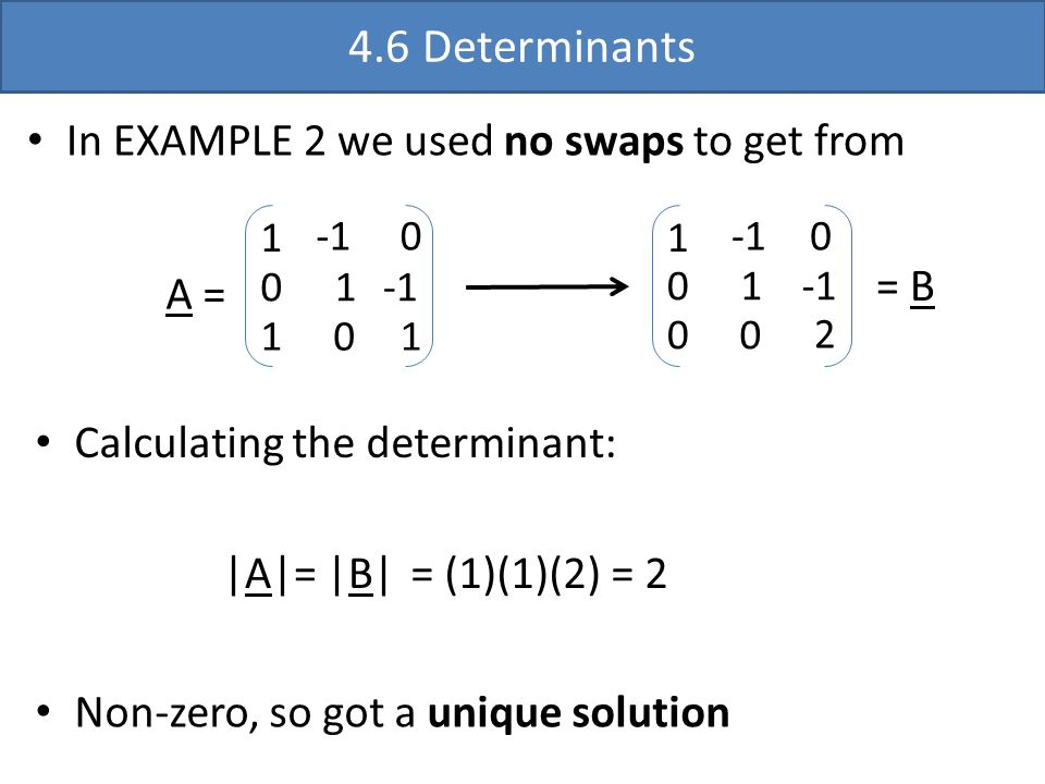 4.6 Determinants In EXAMPLE 2 we used no swaps to get from = B A =