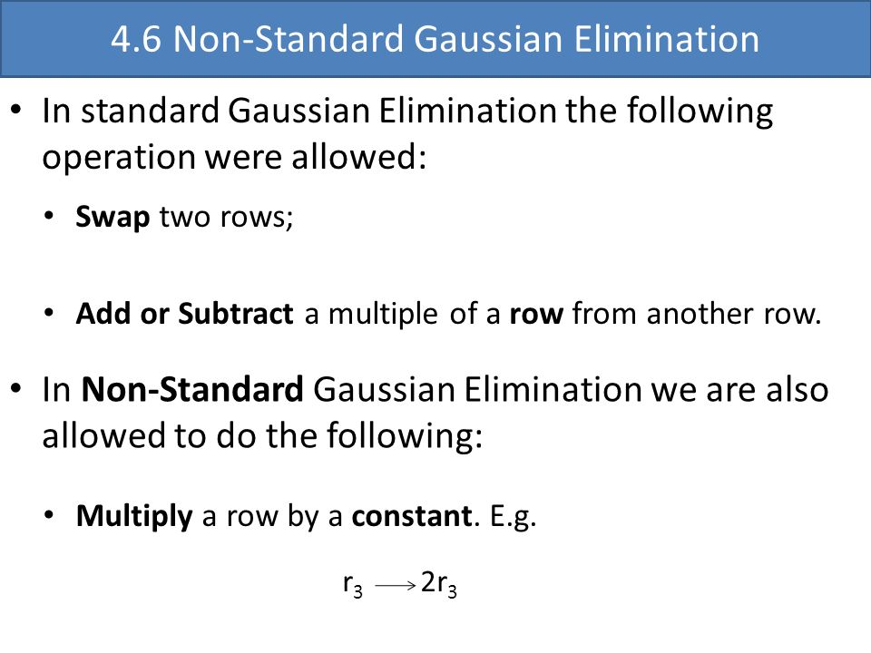 4.6 Non-Standard Gaussian Elimination
