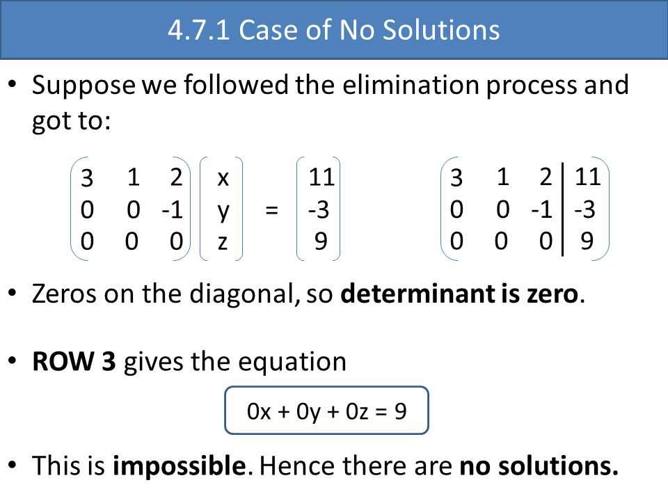 4.7.1 Case of No Solutions Suppose we followed the elimination process and got to: 3. 1. 2. -1.