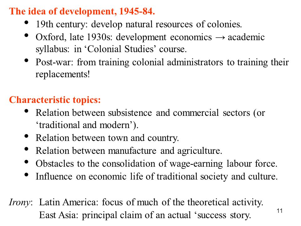 The idea of development, 1945-84.