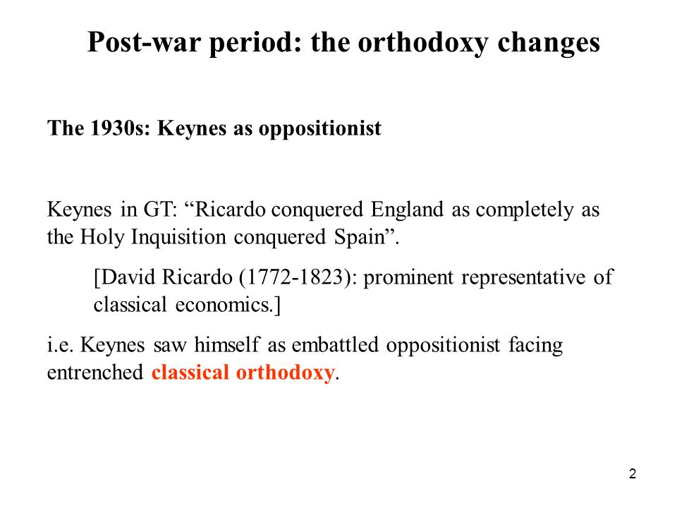 Post-war period: the orthodoxy changes
