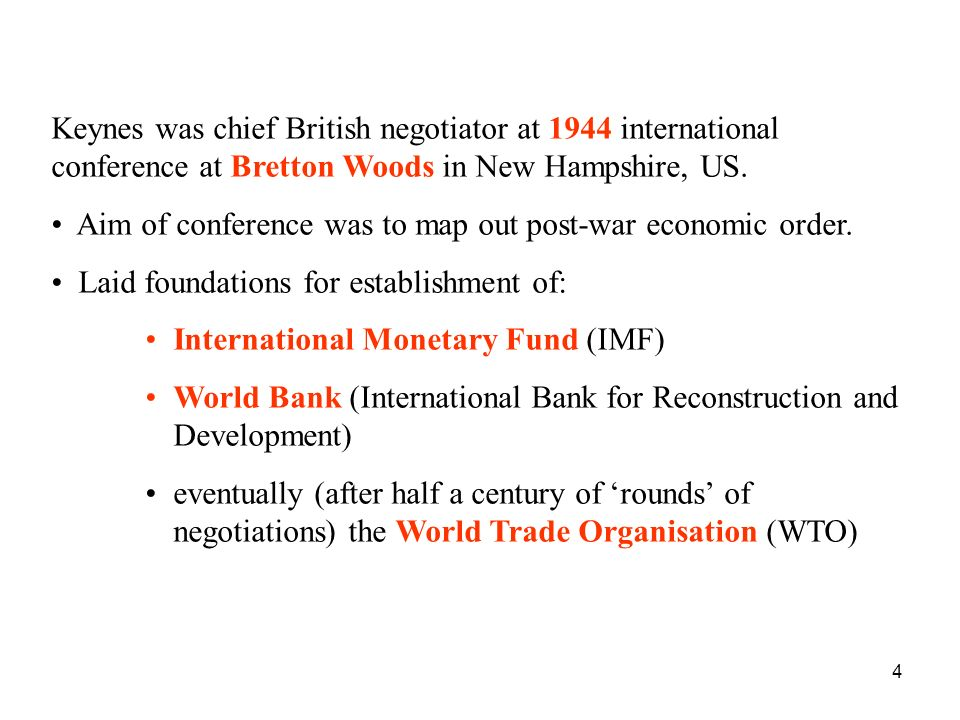 Keynes was chief British negotiator at 1944 international conference at Bretton Woods in New Hampshire, US.