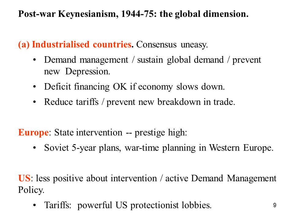 Post-war Keynesianism, 1944-75: the global dimension.