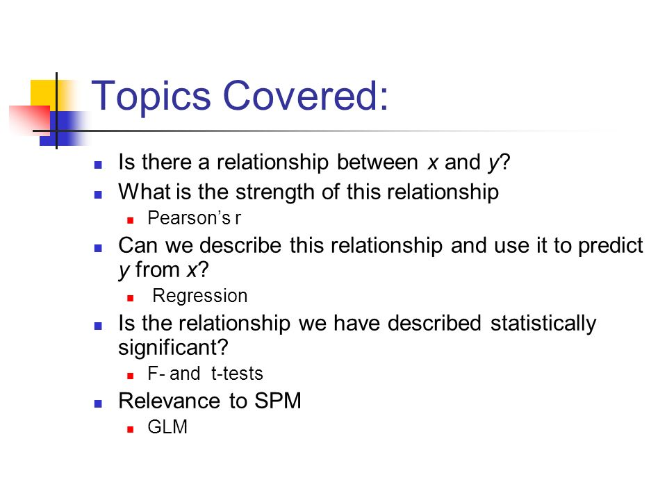 Topics Covered: Is there a relationship between x and y
