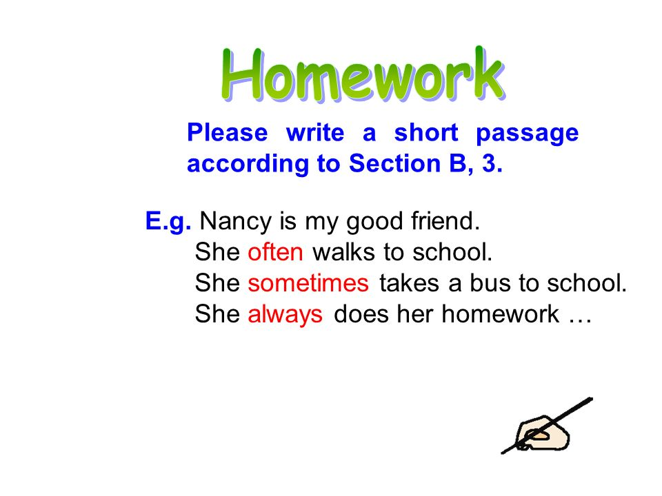 Homework Please write a short passage according to Section B, 3.