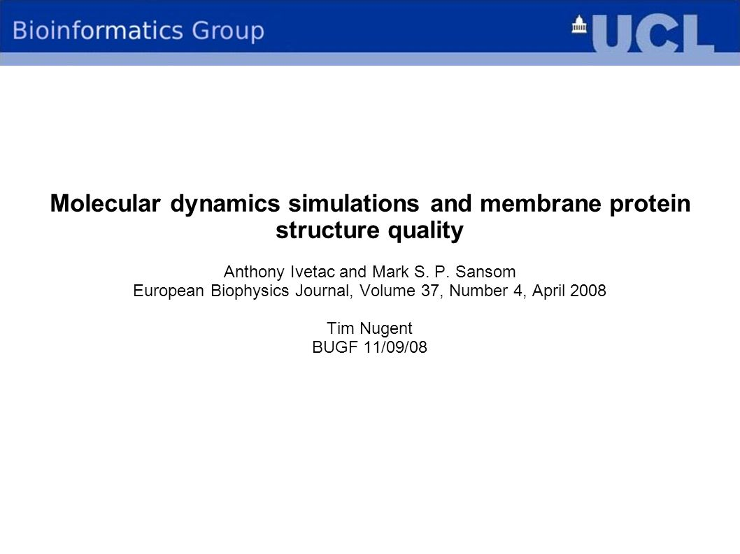 Molecular dynamics simulations and membrane protein structure quality Anthony Ivetac and Mark S.