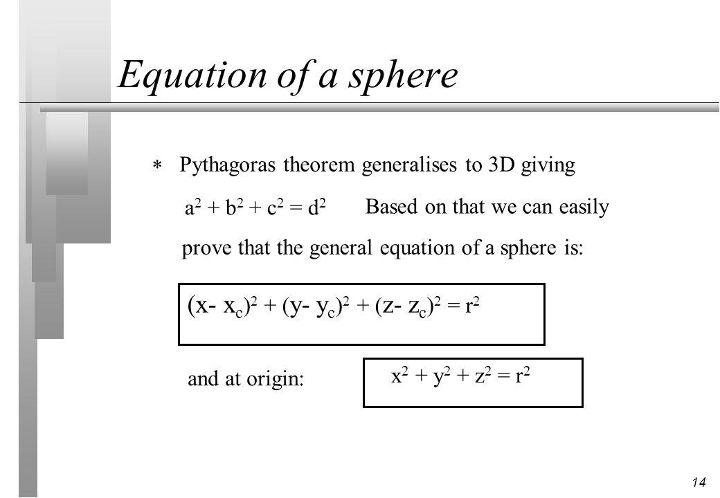Equation of a sphere (x- xc)2 + (y- yc)2 + (z- zc)2 = r2