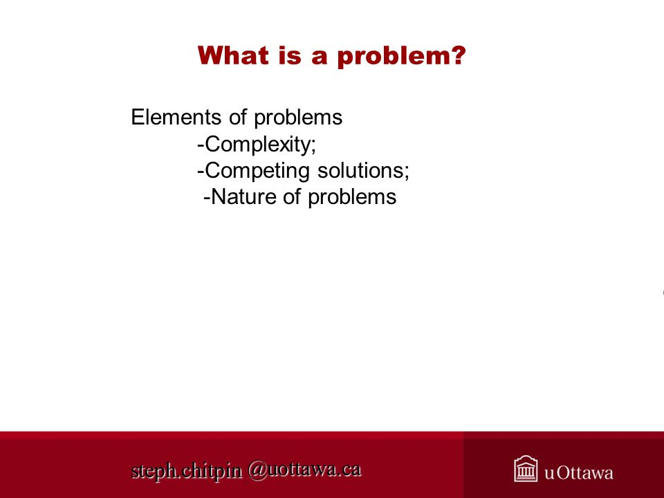 What is a problem Elements of problems -Complexity;